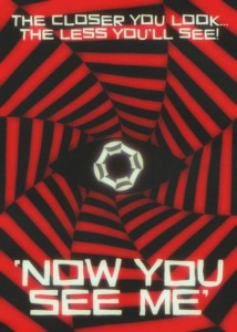 "Movie – ""Now You See Me"" – Come in closer because the More You Think You See What is Going On, the Easier it will be to Fool You."