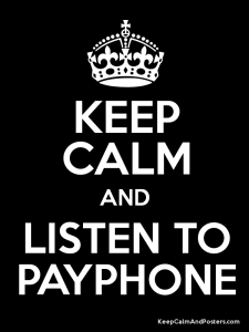 """""""Payphone"""" Song by the Group Maroon 5 – Do Not Fight with the People you Love because your Time with them could run out like your Change might run out at a Payphone."""