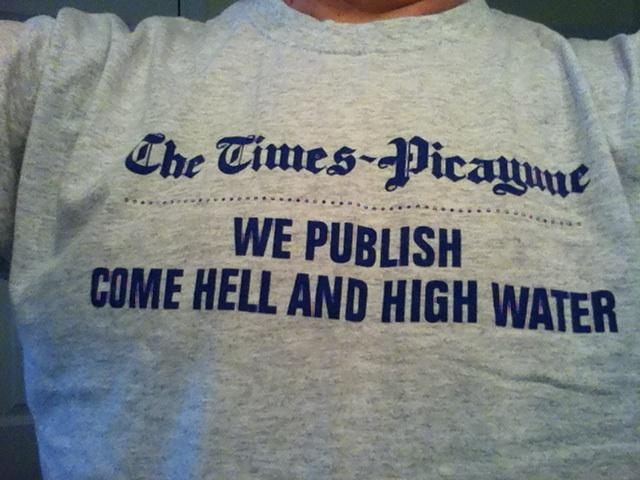 TIMES PICAYUNE - WE PUBLISH HELL AND HIGH WATER