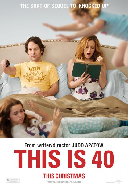 """ONE OF THE POSTERS FOR THE MOVIE """"THIS IS 40"""".  WHAT A CRAZY FAMILY. WOULD YOU WANT TO BE PART OF THIS FAMILY?"""