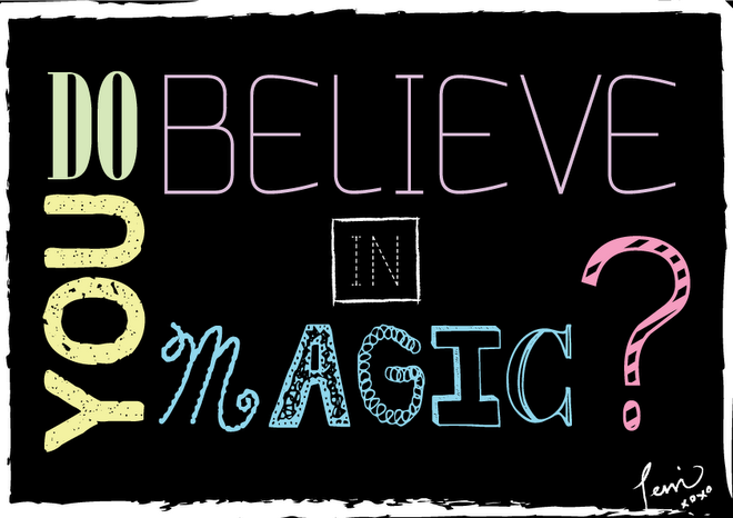CHALK BOARD-DO YOU BELIEVE IN MAGIC