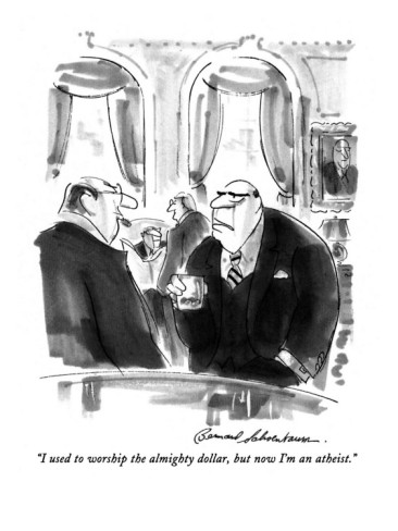 bernard-schoenbaum-i-used-to-worship-the-almighty-dollar-but-now-i-m-an-atheist-new-yorker-cartoon