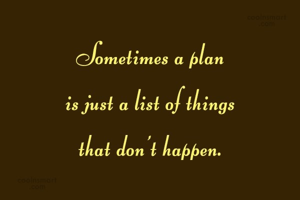 A Plan is Just a Plan