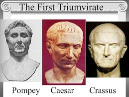 Fascinating Moments in History: Julius Caesar and The First Triumvirate